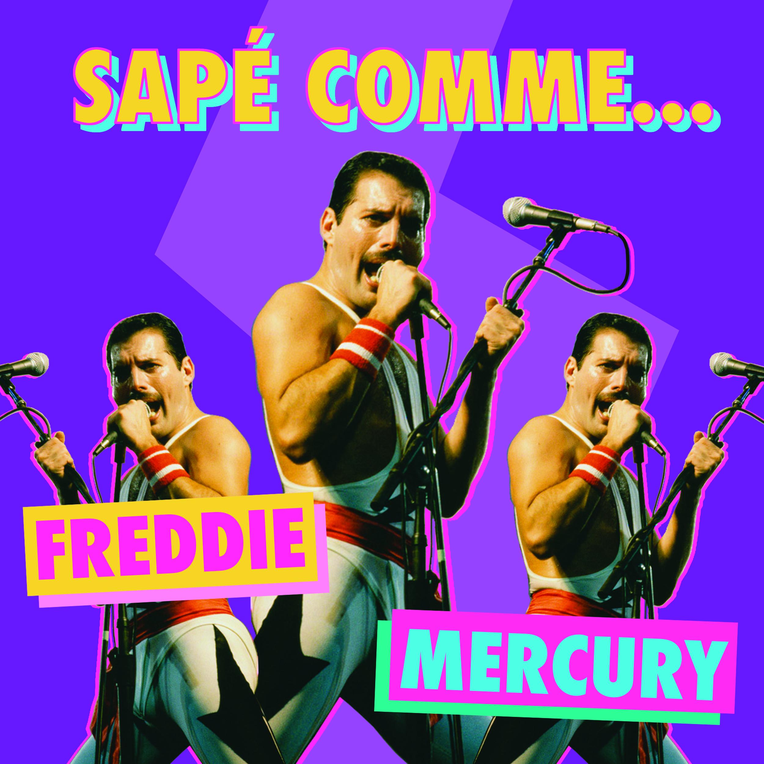SAPÉ COMME… Freddie Mercury